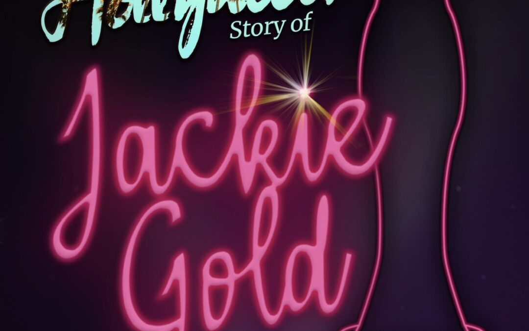 """Dinah Manoff's """"The Real True Hollywood Story of Jackie Gold"""" is More Than Glitter ~ it's Psychological GOLD"""